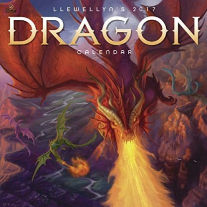 This image shows the front cover of the Llewellyns 2017 Dragon Calendar